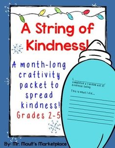 "This year, I am giving my kids this packet of 15 bulbs. Each bulb has a ""kindness task"" that students will be asked to perform. After completing a kindness task, students will be asked to color, cut, and then bring the bulb back to our classroom. I am going to have a group of students tape or staple each of the bulbs on to a string, which we will call the ""String of Kindness,"" which will then be placed in the hallway for all to see!!"