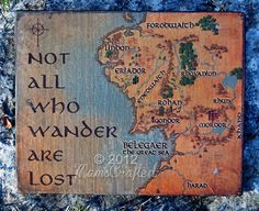 """Not All Who Wander Are Lost, art via MamsCrafted on Etsy.  Map of Middle Earth with quote from """"Fellowship of the Ring"""" by J.R.R. Tolkien."""