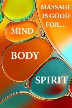 Massage is good for the Mind, Body & Spirit