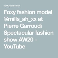 Foxy fashion model @mills_ah_xx at Pierre Garroudi Spectacular fashion show AW20 - YouTube Fashion Models, Fashion Show, Social Media, Youtube, Instagram, Runway Fashion, Modeling, Social Networks, Fashion