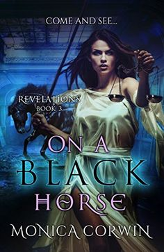 On a Black Horse: an Apocalyptic Paranormal Romance (Revelations Book 3) by [Corwin, Monica]