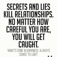 Secrets and Lies.The Truth Shall Prevail Great Inspirational Quotes, Great Quotes, Quotes To Live By, Dont Lie Quotes, The Words, Truth Quotes, Funny Quotes, Funny Facts, Honesty Quotes