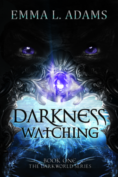 Cover reveal - Book one of the Darkworld series - Darkness Watching - by Emma Adams - Curiosity Quills Press
