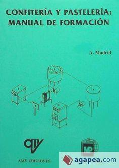 Título: Confitería y pastelería, manual de formación / Autor: Madrid, Antonio / / Ubicación: FCCTP – Gastronomía – Tercer piso / Código: G 641.865 M14C