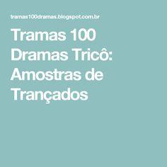 Tramas 100 Dramas Tricô: Amostras de Trançados