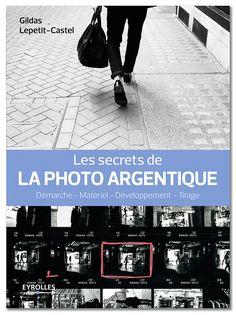 Livre : Les secrets de la photo argentique, aux Editions Eyrolles
