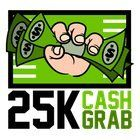 $25,000 Cash Grab en