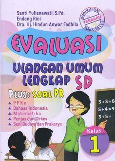Evaluasi Ulangan Umum Lengkap SD Kelas 1 – Plus : Soal PR – Santi Yulianawati