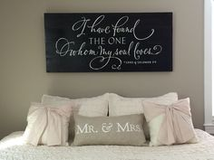 """I have found the one whom my soul loves"" Songs of Solomon 3:4 DIY sign. The Hubby and I made this gorgeous sign in 2 weekends. It is made with old cedar wood. It completed the romantic ""look"" I wanted in our bedroom! I am thinking about selling signs for custom orders if I get enough messages and re pins I will open up an Etsy shop!"