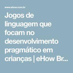Jogos de linguagem que focam no desenvolvimento pragmático em crianças | eHow Brasil