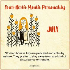 Birth Month Personality, July Born, Birth Month Quotes, Peace, Woman Quotes, Did You Know, Knowing You, Calendar, Women