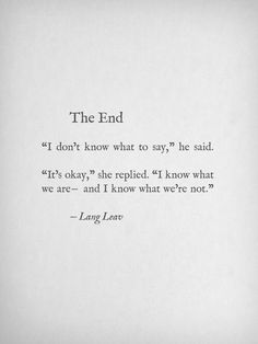 Quote End Quote Ideas lang leav the end quote quote genius quotes Quote End Quote. Here is Quote End Quote Ideas for you. Quote End Quote i am impressed the way someone treats other human beings. Quote End Quote the . Great Quotes, Quotes To Live By, Inspirational Quotes, Daily Quotes, Enjoy Quotes, Genius Quotes, Sad Love Quotes, Awesome Quotes, The Words