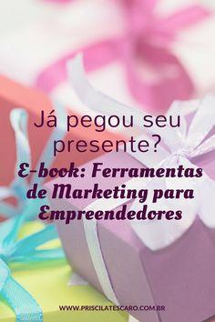 Tem presente meu lá no site para transformar seu negócio.... e-book: Ferramentas de Marketing para Empreendedores. Mas é só até amanhã! Corre lá --> www.priscilatescaro.com.br #empreendedores #PequenosNegocios #MarketingParaEmpreendedores #ProfissionaisLiberais