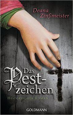 Das Pestzeichen: Historischer Roman - Band 1 der Pesttrilogie: Amazon.de: Deana Zinßmeister: Bücher