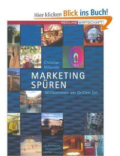 Marketing spüren: Willkommen am dritten Ort: Amazon.de: Christian Mikunda: Bücher