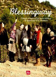 Blessingway : Rituels d'aujourd'hui autour de la grossesse et de la naissance de Nathanaëlle Bouhier-Charles, http://www.amazon.fr/dp/2842213351/ref=cm_sw_r_pi_dp_URIIrb08H6M71