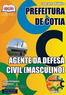Apostila Concurso Prefeitura do Município de Cotia / SP - 2015: - Cargo: Agente da Defesa Civil (Masculino)
