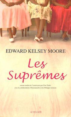 MOORE, EDWARD KELSEY. Les Suprêmes