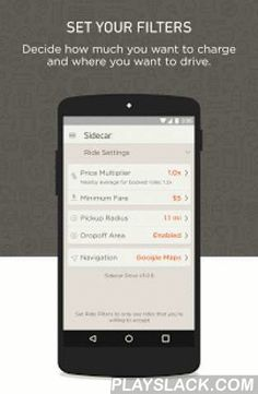 Sidecar: Drive  Android App - playslack.com , Drive with Sidecar, be your own boss.Sidecar is the only ridesharing app that gives you the tools to make more. From naming your own price to filtering the rides you give, you stay in the driver's seat.Download the app and hit the road today!