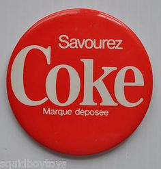 Coca Cola SAVOUREZ COKE French Pinbacl / Pin 1980s Quebec Canada -