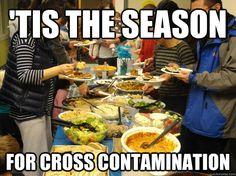 tis the season for cross contamination - Cross Contamination