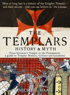 'The Templars - History  Myth' by Michael Haag - curious about the book? - click on the cover to download a sample of the first 10% as ebook