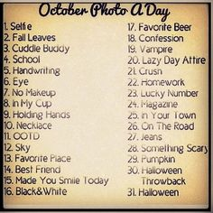 "October photo a day challenge. We should do this and on the ""Favorite Beer"" day put ""Root beer!!!"" Lol @Sarah Carpenter"