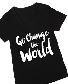 Go Change The World Graphic T-Shirt - Cents Of Style - 1