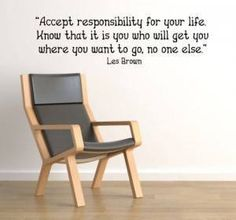 Accept responsibility for your life life quotes quotes positive quotes quote life life lessons inspiring