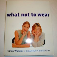 What-Not-to-Wear-Trinny-Woodall-Susannah-Constantine-Softcover-Fashion-Advice