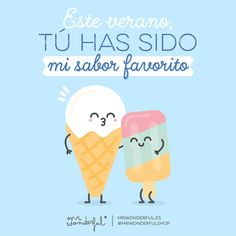 Este verano, tú has sido mi sabor favorito Mr Wonderful