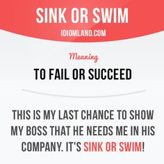 """Sink or swim"" means ""to fail or succeed"". Example: This is my last chance to show my boss that he needs me in his company. It's sink or swim! #idiom #idioms #saying #sayings #phrase #phrases #expression #expressions #english #englishlanguage #learnenglish #studyenglish #language #vocabulary #dictionary #grammar #efl #esl #tesl #tefl #toefl #ielts #toeic #englishlearning"