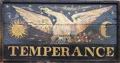Sign for the Temperance Hotel, c. 1826-42 (Side 2) ex2 - Vintage sign, tavern sign, antique sign, vintage, American, colonial American, reproduction, tavern, circa 1820, museum quality, colonial American sign company, lions eagles bulls, early American