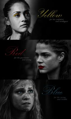 Ladies of the 100 and colours || Raven Reyes, Octavia Blake, Clarke Griffin || Lindsey Morgan, Marie Avgeropoulos, Eliza Jane Taylor