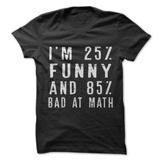 I'm 25% Funny and 85% Bad at Math