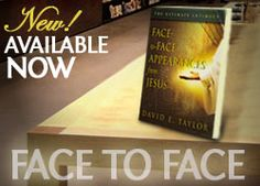 Face to Face Appearances From Jesus by David E. Taylor - GET YOUR COPY TODAY!!! 877-THE-GLORY www.joshuamediaministries.org