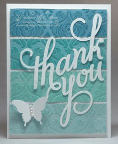 This Ombre card uses the photopolymer set, Another Thank You, stamped on a window sheet and embossed in white with the Elegant Butterfly punch and Beautifully Baroque folder.