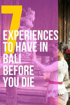 7 experiences you need to have in Bali before you die
