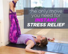 "The Only Move You Need for Instant Stress Relief ""It relieves stress, combats insomnia, soothes tired legs, and brings all-over relief to an overworked body and mind."""