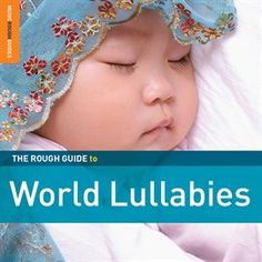 Rough Guide To World Lullabies / Various Artists | Stream this album free with your Mesa Public Library card and Hoopla Digital. #hoopladigial