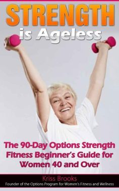 FREE thru Nov. 16th--->  Strength is Ageless: The 90-Day Options Strength Fitness Beginners Guide for Women 40 and Over by Kriss Brooks, http://www.amazon.com/dp/B00GEDMUEQ/ref=cm_sw_r_pi_dp_mtSHsb00FET3M