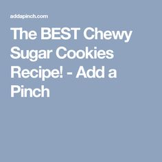 The BEST Chewy Sugar Cookies Recipe! - Add a Pinch