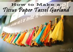 SIMPLE STEP BY STEP TUTORIAL for making a Tissue Paper Tassel Garland! Makes gorgeous decor for a bridal or baby shower, a birthday party, or as an addition to your seasonal decor!