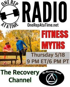 One Rep At a Time Radio continues tomorrow - Thursday May 18 @ 9 PM ET/6 PM PT. This week we cover some of the more pervasive fitness myths and tell you the REAL truth behind those wives tales. Examples of some of the myths we cover: Specialized diets are the ONLY way to lose weight Supplements & workouts will overcome a crummy diet 6 pack ab workouts done in 15 minutes give you abs High reps to tone low reps to build mass Women should not lift weights or get too bulky If you start to go to…