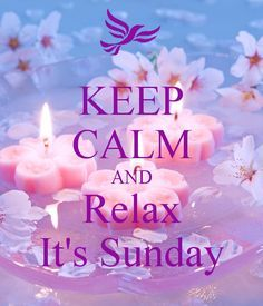 KEEP CALM AND Relax It's Sunday. Another original poster design created with the Keep Calm-o-matic. Buy this design or create your own original Keep Calm design now. Keep Calm And Relax, Stay Calm, Happy Sunday Quotes, Blessed Sunday, Weekend Quotes, Morning Quotes, Keep Calm Posters, Keep Calm Quotes, New Quotes