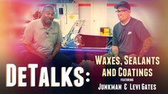 DeTalks: Waxes, Sealants & Coatings (The Junkman & Levi Gates)