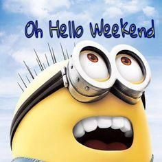 Oh hello weekend weekend minion weekend quotes hello weekend Happy Weekend Quotes, Weekend Humor, Funny Weekend, Saturday Quotes, Saturday Sunday, Happy Friday, Hello Saturday, Evil Minions, Minions Despicable Me