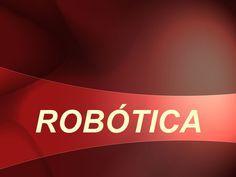 CONCEPTOS BÁSICOS DE ROBÓTICA Reyes, Control System, Preschool Labels, School Agenda, Concept