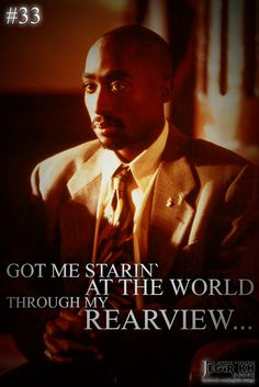 2pac Quotes & Sayings (JEGiR KH Design) 33- Got me starin' at the world through my rear view....