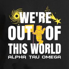 fca623249 Alpha Tau Omega Greek Out Of This World t-shirt design idea and template.